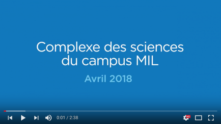 Visite virtuelle du Complexe des sciences du campus MIL en avril 2018